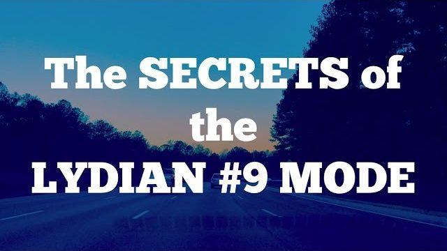 The SECRETS of the Lydian #9 Mode – The Undiscovered Scale!